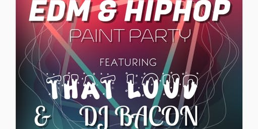 EDM & HIPHOP PAINT PARTY !