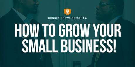 Bunker Brews Detroit: How to Grow Your Small Business! tickets