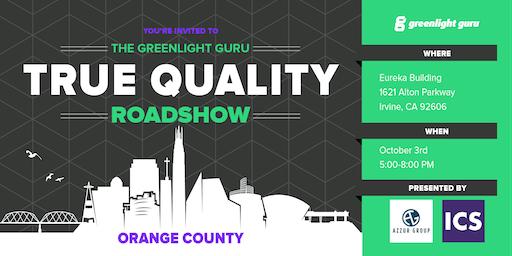 The True Quality Roadshow - Orange County