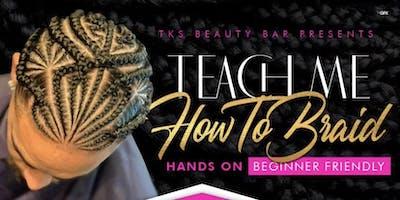 Teach Me How To Braid Master Class