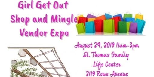 Girl Get Out Shop And Mingle Vendor Expo - August 24, 2019