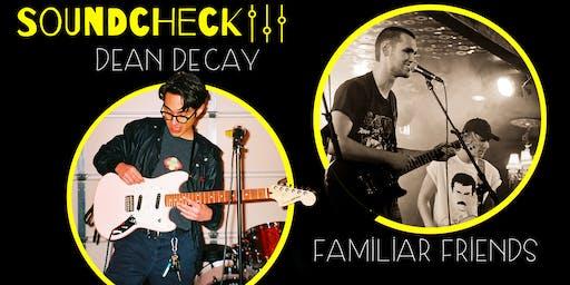 Soundcheck presents: Dean Decay + Familiar Friends