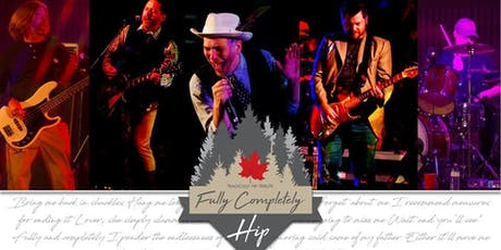Fully Completely Hip: Tribute to Tragically Hip tickets