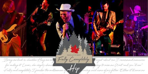 Fully Completely Hip: Tribute to Tragically Hip