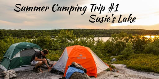 Susie's Lake - Summer Camping Trip #1