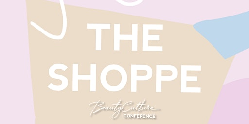 The Shoppe (Beauty Culture Conference weekend)