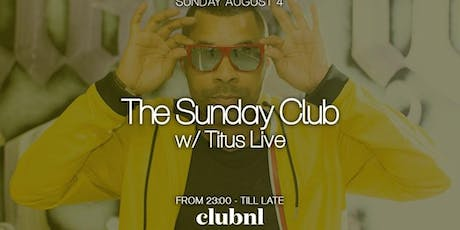 The Sunday Club with DJ Titus Live tickets
