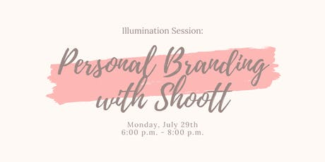 MEMBERS ONLY l Illumination Session: Personal Branding with SHOOTT tickets