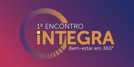 1° Encontro Integra - Bem Estar 360°