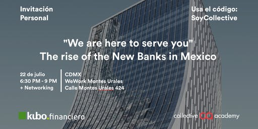 """We are here to serve you. The rise of the New Banks in Mexico"": La historia de la industria de fintech contada por Vicente Fenoll, CEO de KUBO Financiero."