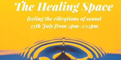 The Healing Space: feeling the vibrations of sound