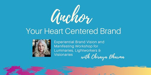 Anchor Your Heart Centered Brand: Experiential Brand Vision & Manifesting Workshop