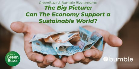 The Big Picture: Can The Economy Support a Sustainable World? tickets