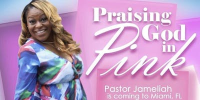 Praising God In Pink. Featuring Pastor Jameliah Young