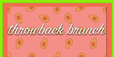Throwback Brunch - 31st August