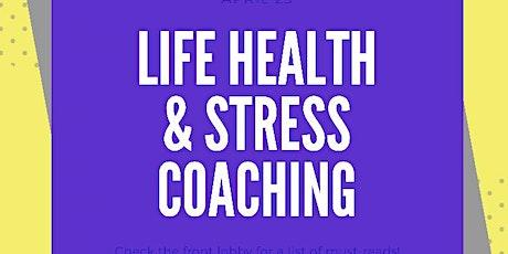 LIFE HEALTH & STRESS COACHING tickets