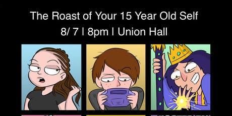 The Roast of Your 15 Year-Old-Self tickets