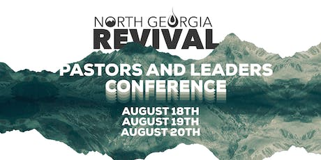 North Georgia Revival - Pastors & Leaders Conference 2019 tickets