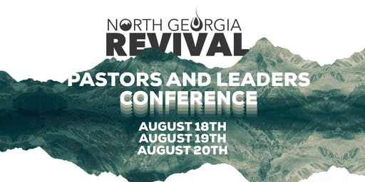 North Georgia Revival - Pastors & Leaders Conference 2019
