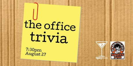 The Office Trivia - Aug 27, 7:30pm - Garbonzo's Sports Pub tickets
