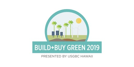 19th Annual Hawaii Build + Buy Green Conference