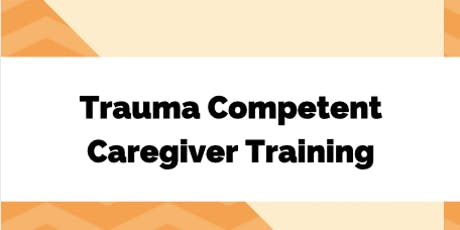 Trauma Competent Caregiver Training tickets