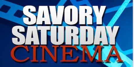 "SAVORY SATURDAY CINEMA "" FILM-FOOD-BREWS"" tickets"
