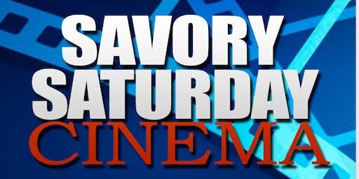 "SAVORY SATURDAY CINEMA "" FILM-FOOD-BREWS"""