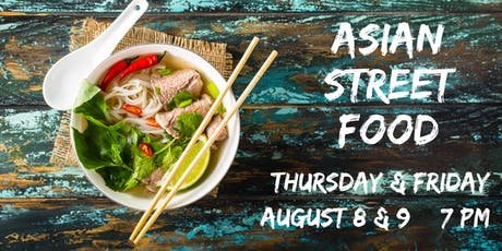 Asian Street Food | Culinary Dinner Theater  tickets