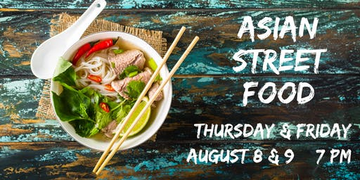 Asian Street Food | Culinary Dinner Theater
