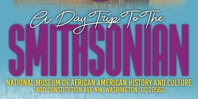 GMWA National Museum of African American History and Culture  Trip