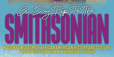 GMWA National Museum of African American History and Culture  Trip tickets