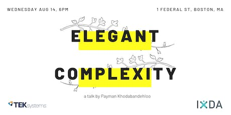 IxDA Boston  |  Elegant Complexity: Designing Feature-Rich, Usable Systems tickets