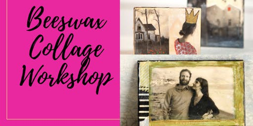 Beeswax Collages On Wood - Workshop
