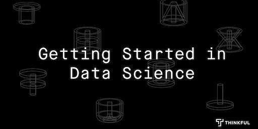 Thinkful Webinar   Getting Started in Data Science