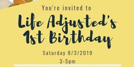 Life Adjusted's 1st Birthday! tickets