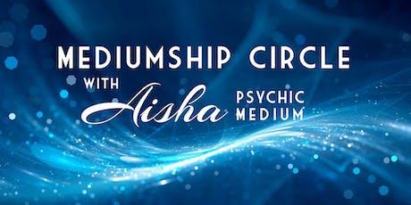 Mediumship Circle with Aisha Psychic Medium tickets