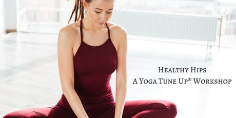 Healthy Hips: A Yoga Tune Up® Workshop tickets