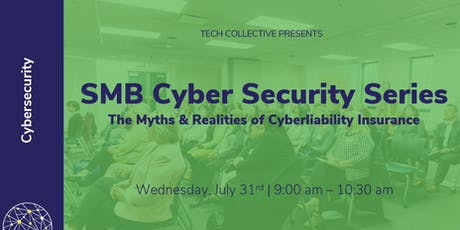 SMB Cyber Security Series: The Myths & Realities of Cyberliability Insurance tickets