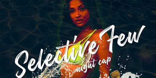 Selective Few Night Cap Pool Party