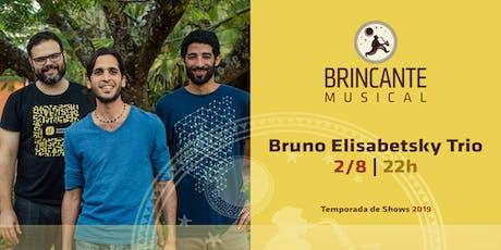 Brincante Musical | Bruno Elisabetsky Trio  ingressos