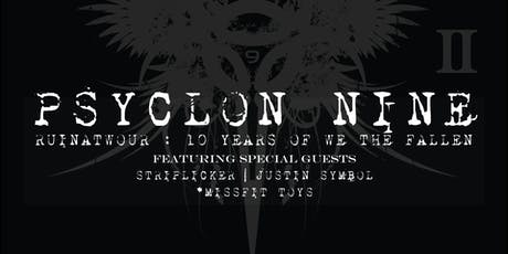Psyclon Nine (10 year anniversary of We The Fallen tickets