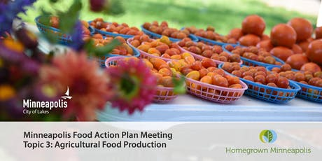 Minneapolis Food Action Plan Meeting, Topic 3: Agricultural Food Production  tickets