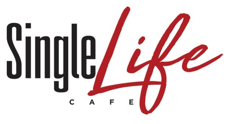 Single Life Cafe August 2019