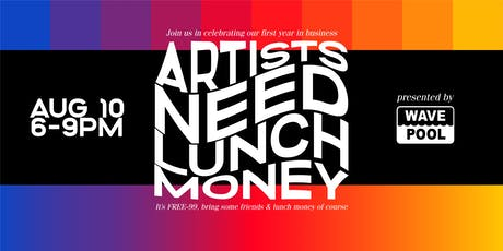 Artists Need Lunch Money Turns One! tickets