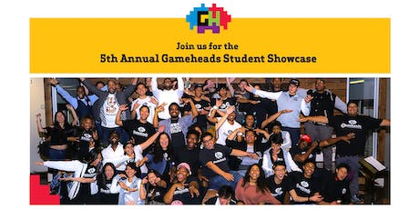 Gameheads Fifth Annual Student Showcase tickets