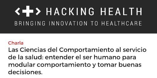 Las Ciencias del Comportamiento al servicio de la salud: entender el ser humano para modular comportamiento y tomar buenas decisiones.