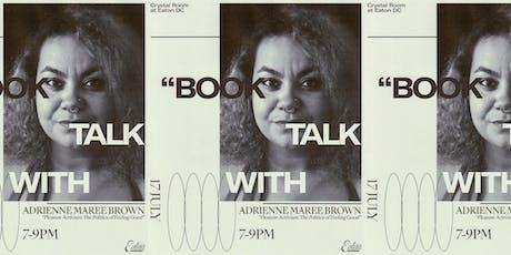 Book Talk with Adrienne Maree Brown tickets
