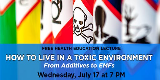 How to Live in a Toxic Environment - From Additives to EMFs