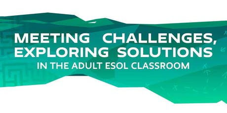 Meeting Challenges, Exploring Solutions in the Adult ESOL Classroom tickets